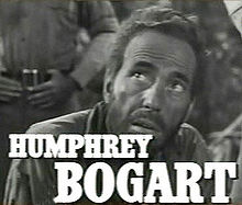 220px-Humphrey_Bogart_in_The_Treasure_of_the_Sierra_Madre_trailer